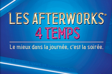 Les Quatre Temps lancent les Afterworks