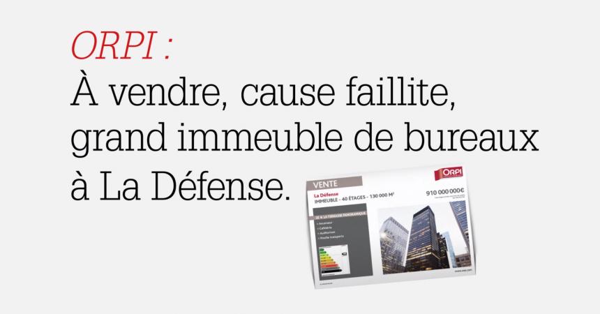 Orpi met en vente une tour de La Défense dans une fausse annonce pour une pub